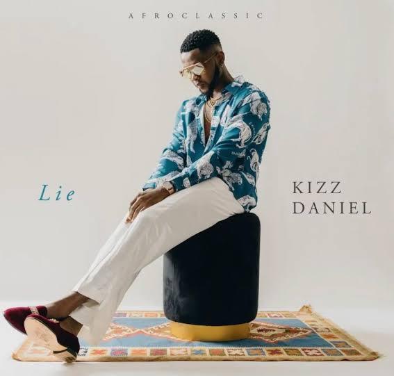 Music: Kizz Daniel Lie Mp3
