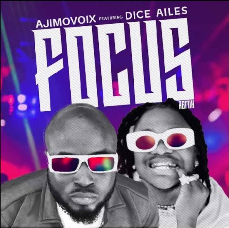 Ajimovoix Ft. Dice Ailes - Focus Remix Mp3