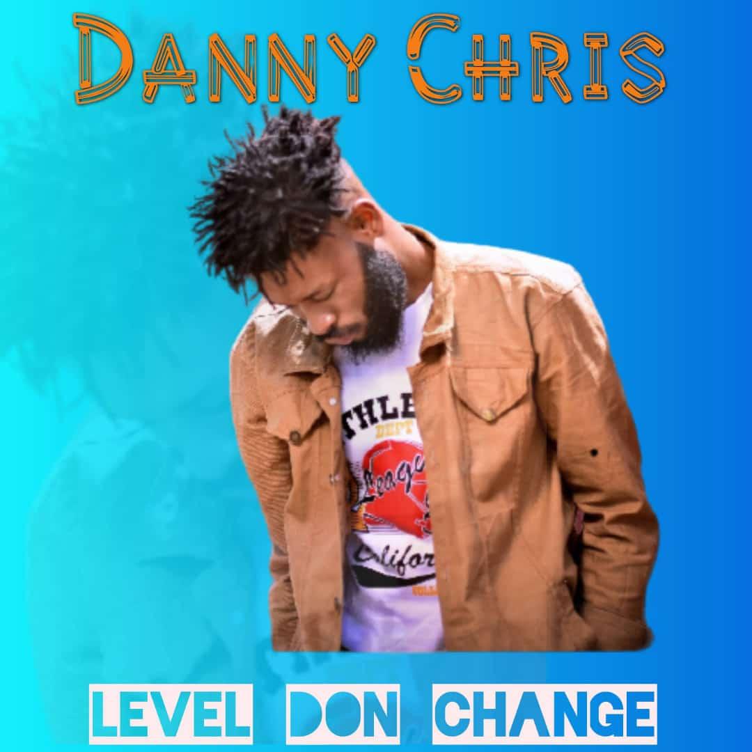 DannyChris Levels Don Change Mp3 Download