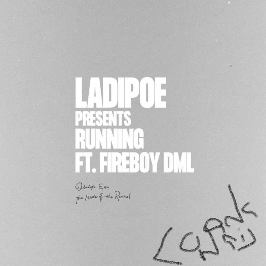 Running Ladipoe Ft. FireBoy (DML)Mp3 Download Now